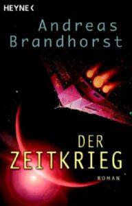 Andreas Brandhorst - Der Zeitkrieg